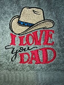 Embroidered Gray Bathroom Hand Towel  I love you DAD with Cowboy Hat   BS1920