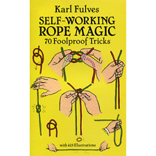 Self Working Rope Magic by Karl Fulves from Murphy's Magic