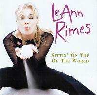 LEANN RIMES : SITTIN' ON TOP OF THE WORLD / CD