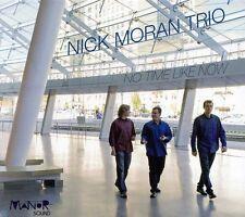 Nick Moran, Nick Moran Trio - No Time Like Now [New CD]