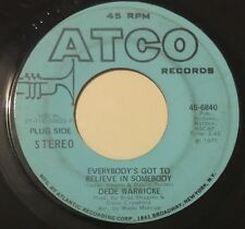 DEDE WARWICK Everybody's Got To Believe In Somebody 45 Atco promo hear