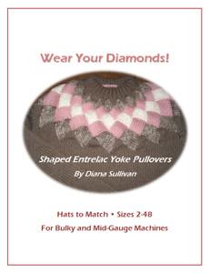 Wear your Diamonds Entrelac Yoke/Hat Machine Knitting Book/DVD by Diana Sullivan