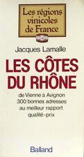 Les Côtes du Rhône - Jacques Lamalle - 300 bonnes adresses de Vienne / Avignon