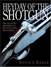 The Heyday of the Shotgun by David Baker (2004, Hardcover)