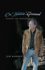 On Native Ground: Memoirs and Impressions (American Indian Literature and Critic