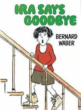 Ira Says Goodbye by Bernard Waber (1991, Picture Book)