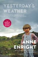 Yesterdays Weather by Anne Enright