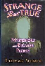 Strange but True: Mysterious and Bizarre People by Thomas Sleman