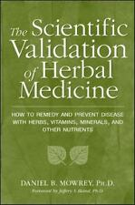 Scientific Validation of Herbal Medicine by Daniel B. Mowrey (1998, Paperback)