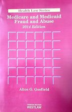 Medicare and Medicaid Fraud and Abuse, 2014 ed. (Health Law Series) Thomson Reut