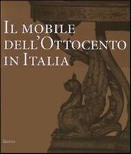 Il mobile dell'Ottocento in Italia. Arredi decorazioni d'interni 1815-1900