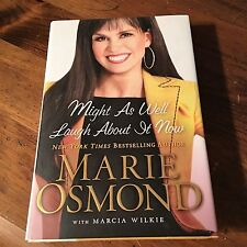 Might As Well Laugh about It Now by Marcia Wilkie and Marie Osmond (2009, Hardco