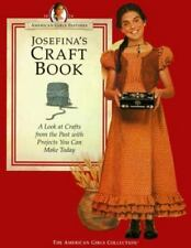 Josefina's Craft Book: A Look at Crafts from the Past With Projects You Can Make