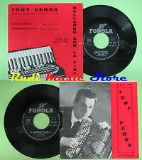 LP 45 7'' TONY VERGA Vecchia castiglia Fisarmonica impazzita FONOLA no cd mc*dvd