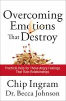Overcoming Emotions That Destroy : Practical Help for Those Angry Feelings Th...