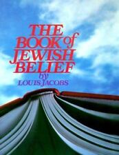 The BOOK of JEWISH BELIEF by Louis Jacobs, author of The Book of Jewish Practice