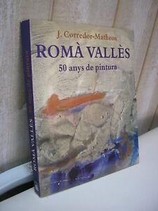 J. Corredor-Matheos : ROMA VALLES 50 anys de pintura avec dédicace de l'artiste