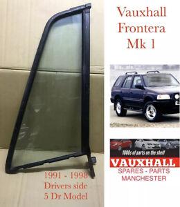 Vauxhall Frontera  Mk 1 Window Glass 1/4 Quarter Drivers Side 1991 - 1994   5Dr