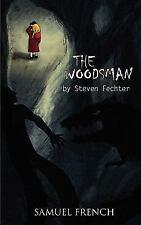 Woodsman, The: By Steven Fechter