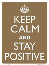 "'Keep Calm' Sign: ""KEEP CALM - and STAY POSITIVE"""