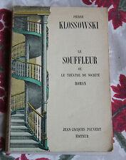 1960 Le Souffleur Le théatre de Société EO Klossowki édition Pauvert Roman