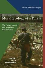 MORAL ECOLOGY OF A FOREST - MARTINEZ-REYES, JOSE - NEW HARDCOVER BOOK
