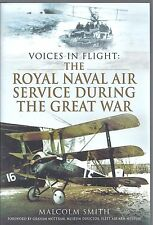 Voices in Flight: The Royal Naval Air Service During the Great War Malcolm Smith