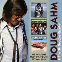 Doug Sahm - Hell Of A Spell / Nuevo Wave Live / Texas Hero (2016)  2CD  NEW