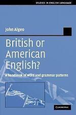 British or American English?: A Handbook of Word and Grammar Patterns (Studies