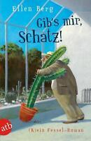 Gib's mir, Schatz! von Ellen Berg (2013, Taschenbuch)