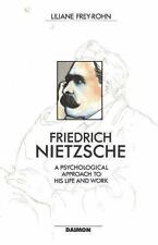 Friedrich Nietzsche : A Psychological Approach to His Life and Work by Liliane …