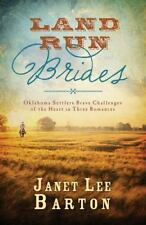 Land Run Brides: Oklahoma Settlers Brave Challenges of the Heart 2014 Hardback