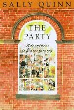 The Party : A Guide to Adventurous Entertaining by Sally Quinn (1997, Hardcover)