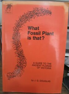 What Fossil Plant is That? The Ancient Floras of Victoria by J. G. Douglas