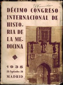 RARE 1935 Decimo Congreso Internacional de Historia de la Medicina Madrid Doctor