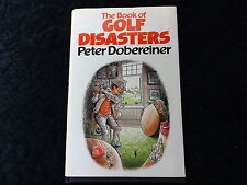 1984 Hardback reprint - Book of Golf Disasters by Peter Dobereiner