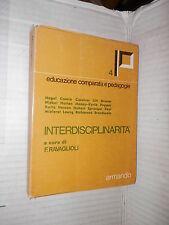 INTERDISCIPLINARITA F Ravaglioli Armando 1975 libro scuola saggistica manuale di