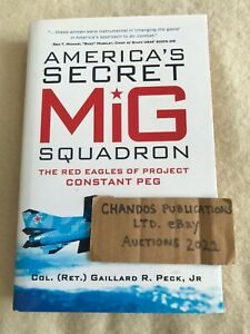 America's Secret MiG Squadron: The Red Eagles of Project Constant Peg - Superb!