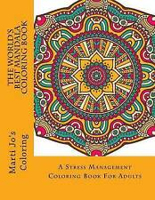The World's Best Mandala Coloring Book: A Stress Management Coloring Book For Ad