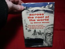 Across the Roof of the World- Wilfred Skrede, 1955, 1st US Edition, Illustrated