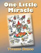 One Little Miracle by Yvonne Nunes (2010, Paperback)