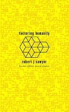 Factoring Humanity, Sawyer, Robert J.
