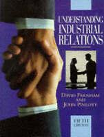 Understanding Industrial Relations by Daniel Farnham, John Pimlott...
