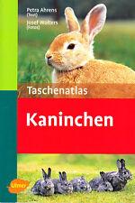 Taschenatlas Kaninchen. Ahrens, Kaninchenrassen von A - Z, Rassen, Farbenschläge