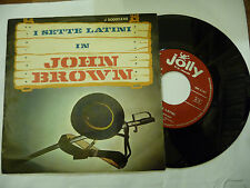 "I SETTE LATINI""JOHN BROWN-disco 45 giri JOLLY 1966"" BEAT Italy-"