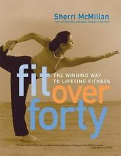 Fit Over Forty: The Winning Way to Lifetime Fitness