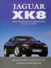 Jaguar Xk8: The Authorised Biography Porter, Philip Hardcover Book New