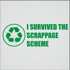 I SURVIVED THE SCRAPPAGE SCHEME FUNNY VINYL STICKER DECAL VAN CAR GRAPHICS