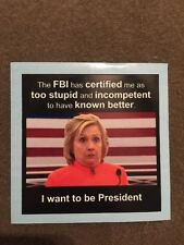 STUPID HILLARY STICKER ANTI-HILLARY ELECTION DECAL WINDOW BUMPER PRO TRUMP