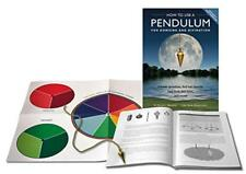 How To Use A Pendulum For Dowsing And Divination: Answer Questions, Find Lost Ob